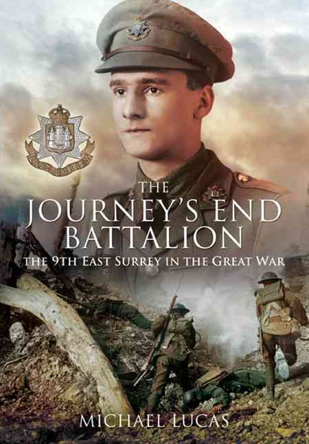 Journey's End Battalion: The 9th East Surrey in the Great War