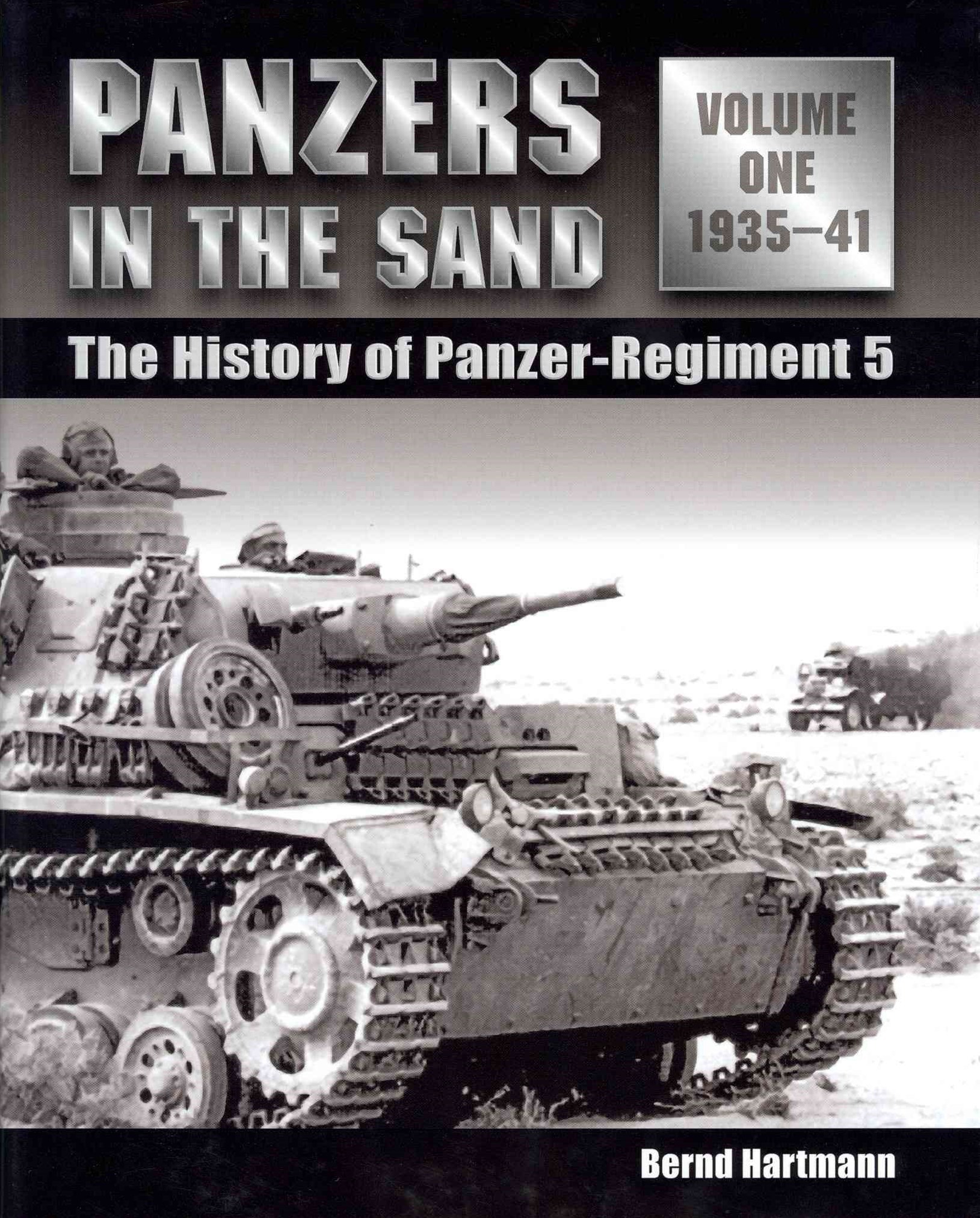 Panzers in the Sand Volume One: the History of the Panzer Regiment 5