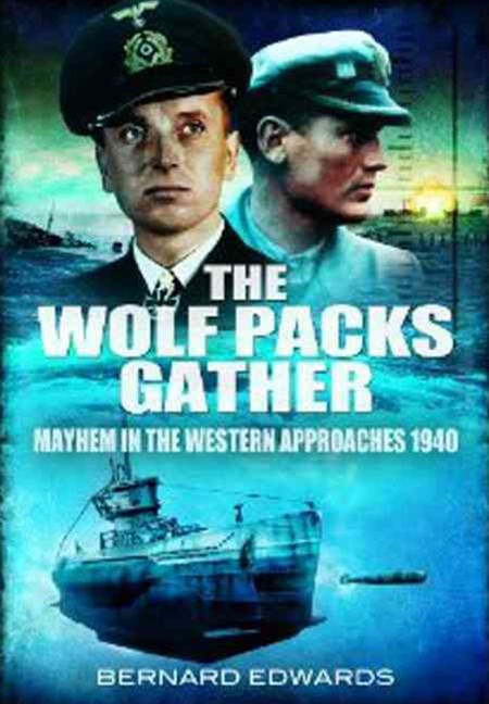 Wolf Packs Gather: Mayhem in the Western Approaches 1940