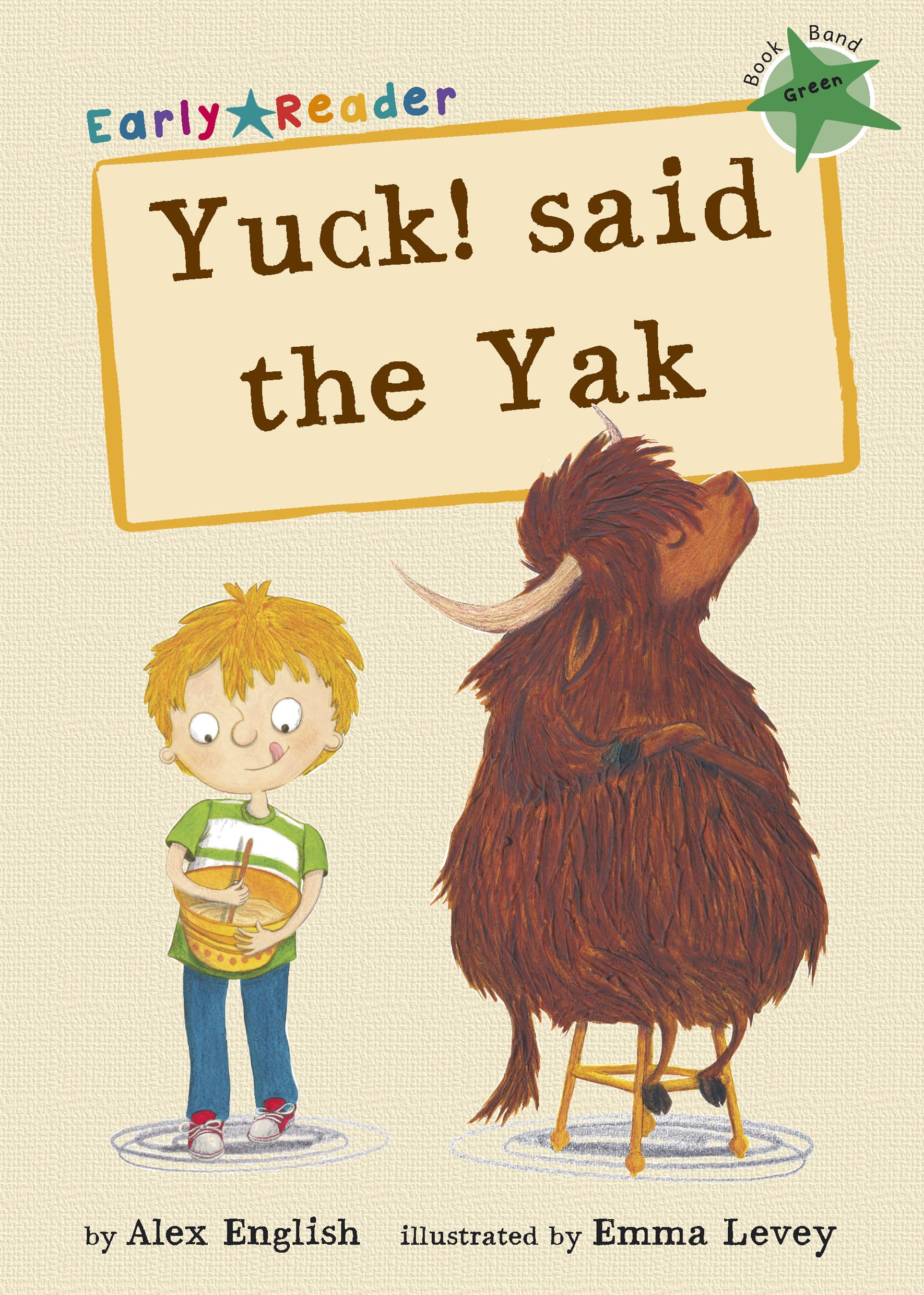 Yuck! Said the Yak (Early Reader)