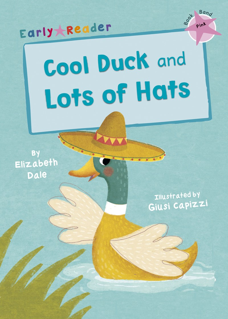 Cool Duck and Lots of Hats Early Reader
