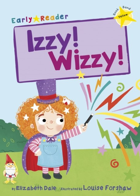Izzy! Wizzy! Early Reader