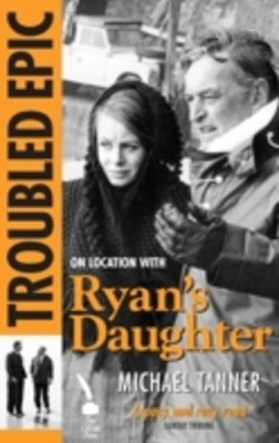 Troubled Epic: The Making of 'Ryan's Daughter'