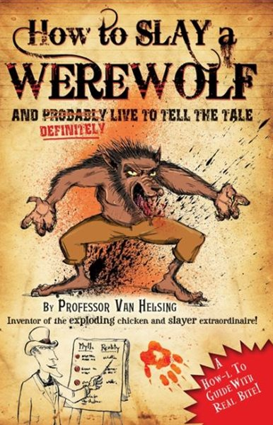 Professor Van Helsing's Guides: How to Slay a Werewolf