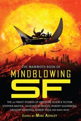 Mammoth Book of Mindblowing SF