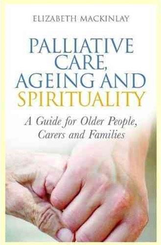 Palliative Care, Ageing and Spirituality