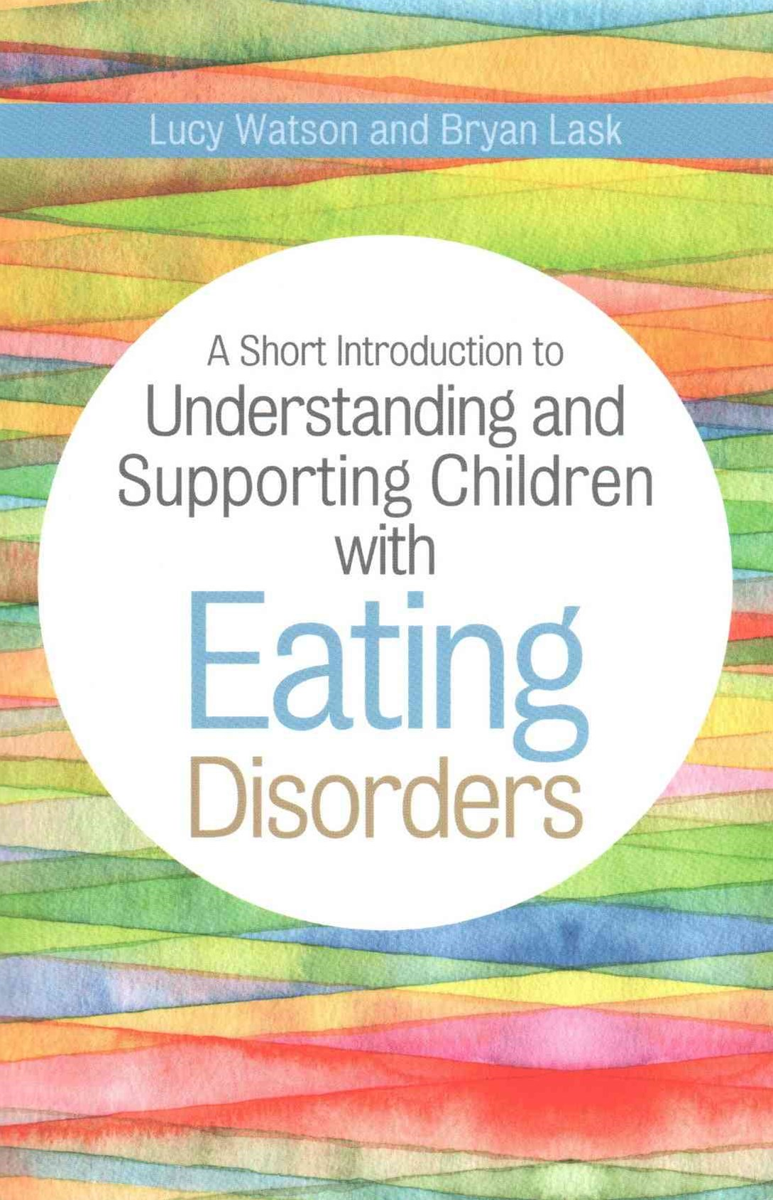 Short Introduction to Understanding and Supporting Children with Eating Disorders