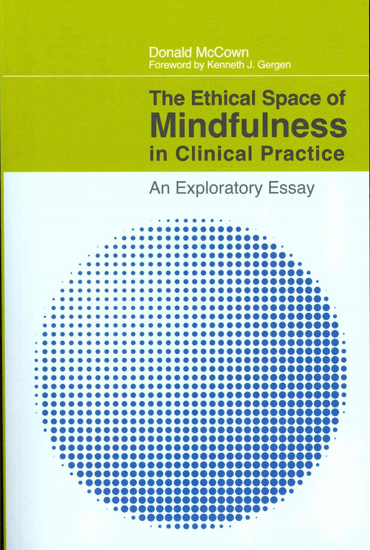 Ethical Space of Mindfulness in Clinical Practice