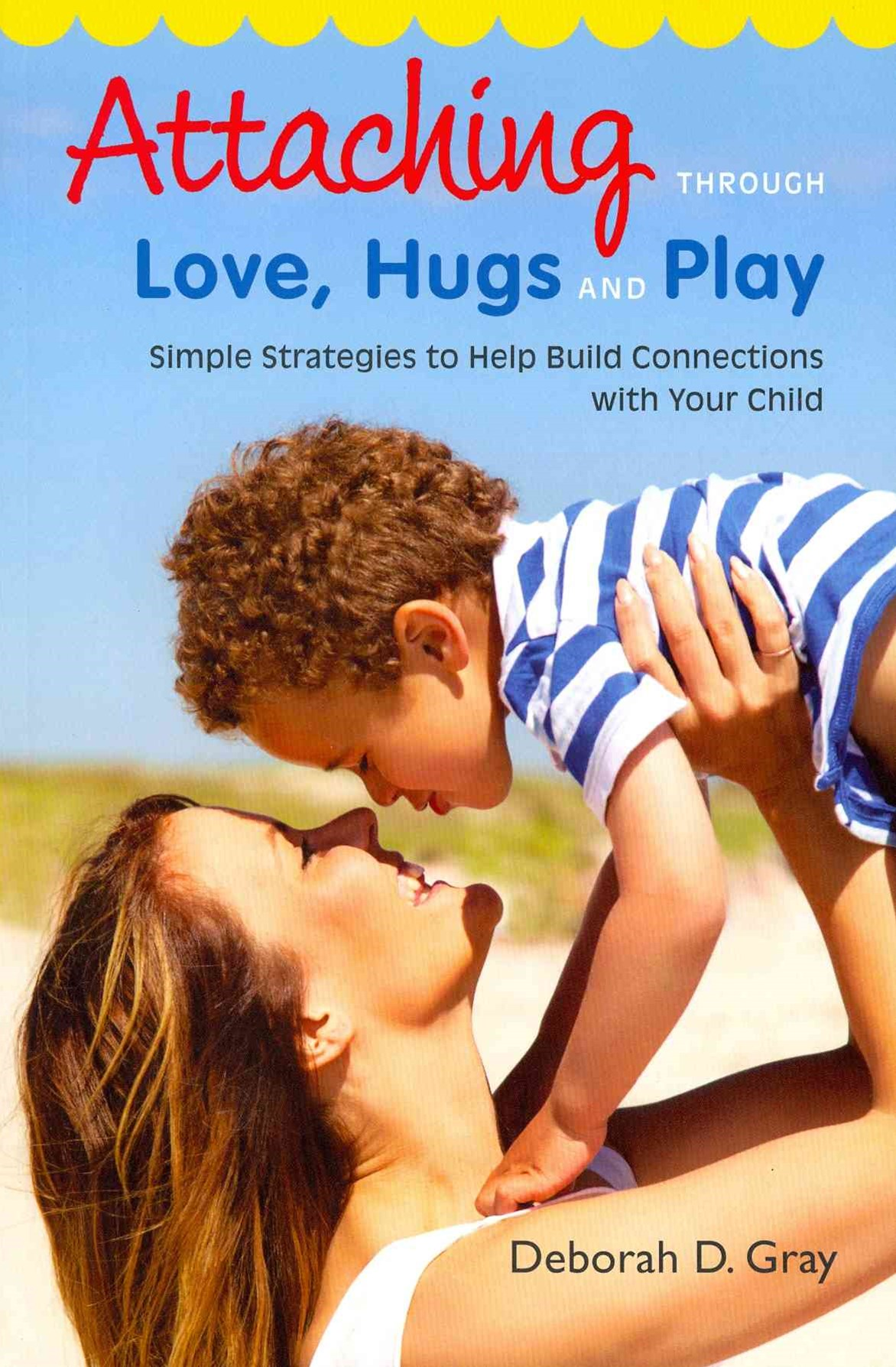 Attaching Through Love, Hugs and Play