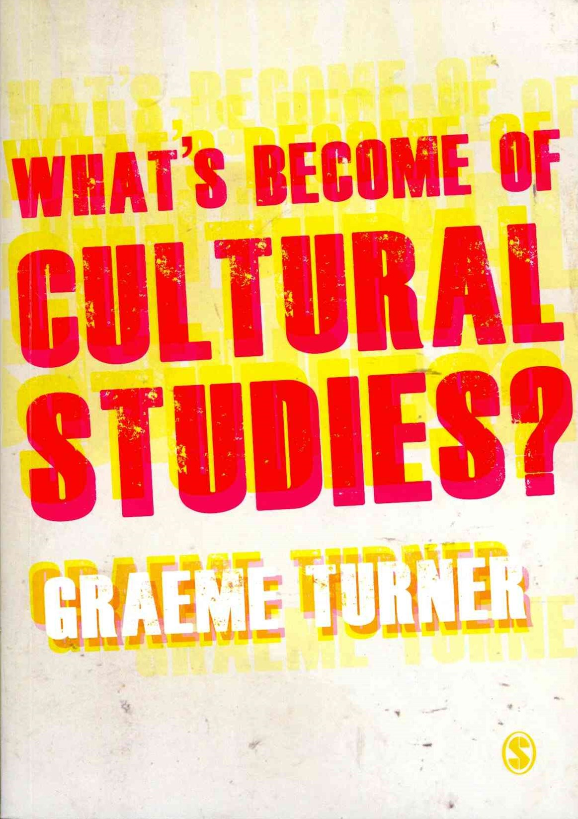 What's Become of Cultural Studies?