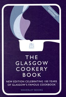 Glasgow Cookery Book by Glasgow Queen's College, Glasgow Caledonian University, Carole McCallum (9781849340038) - HardCover - Cooking Cooking Reference