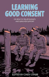 Learning Good Consent by Cindy Crabb, Kiyomi Fujikawa, Jenna Peters-Golden (9781849352468) - PaperBack - Family & Relationships Bullying and Abuse