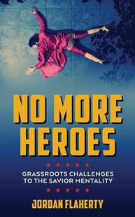 No More Heroes by Jordan Flaherty (9781849352666) - PaperBack - Politics Political Issues