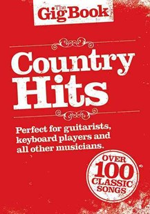 Gig Book: Country Hits by Nick Crispin, Graham Vickers (9781849380928) - PaperBack - Entertainment Music General