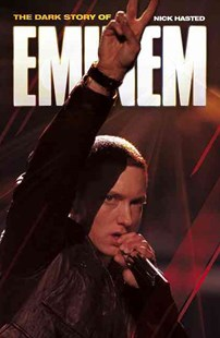 The Dark Story of Eminem by Nick Hasted (9781849384582) - PaperBack - Biographies Entertainment