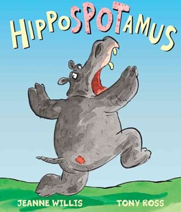 Hippospotamus by Jeanne Willis, Tony Ross (9781849394161) - PaperBack - Children's Fiction Early Readers (0-4)