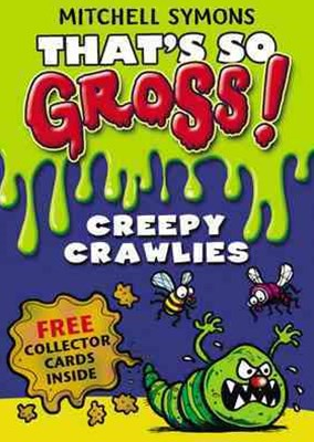 That's So Gross!: Creepy Crawlies