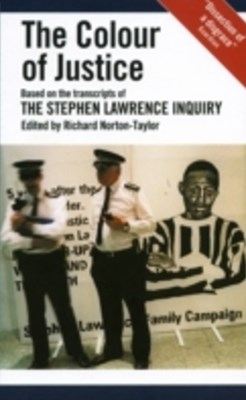 The Colour of Justice: Based on the transcripts of the Stephen Lawrence Inquiry