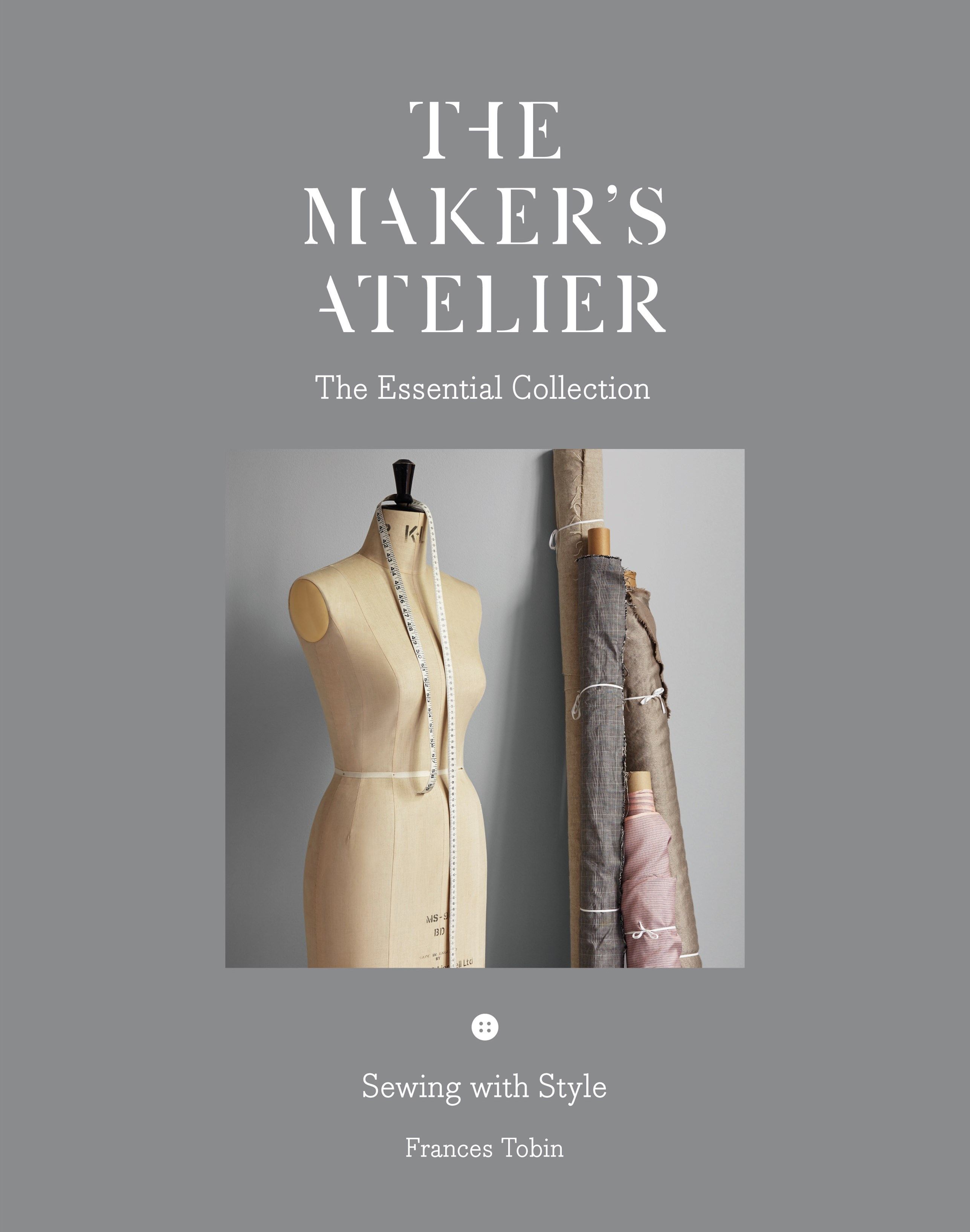 Maker's Atelier: The Essential Collection