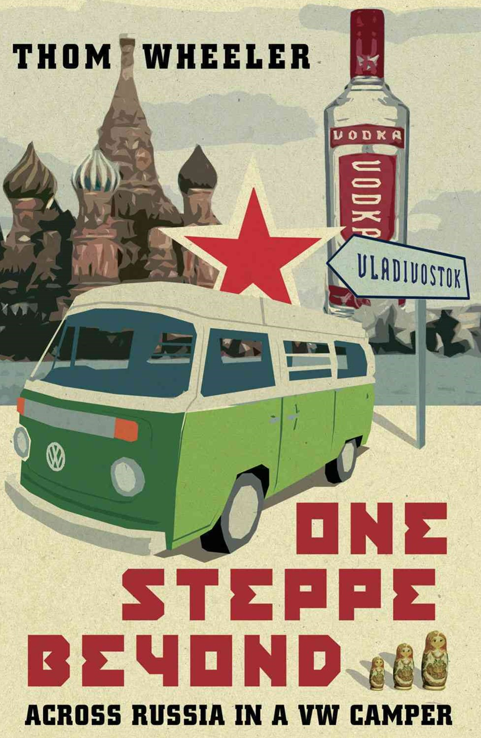 One Steppe Beyond: Across Russia in a Vw Camper