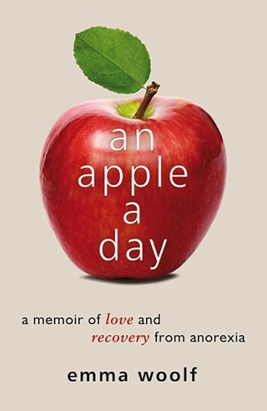 Apple a Day: A Memoir of Love and Recovery From Anorexia