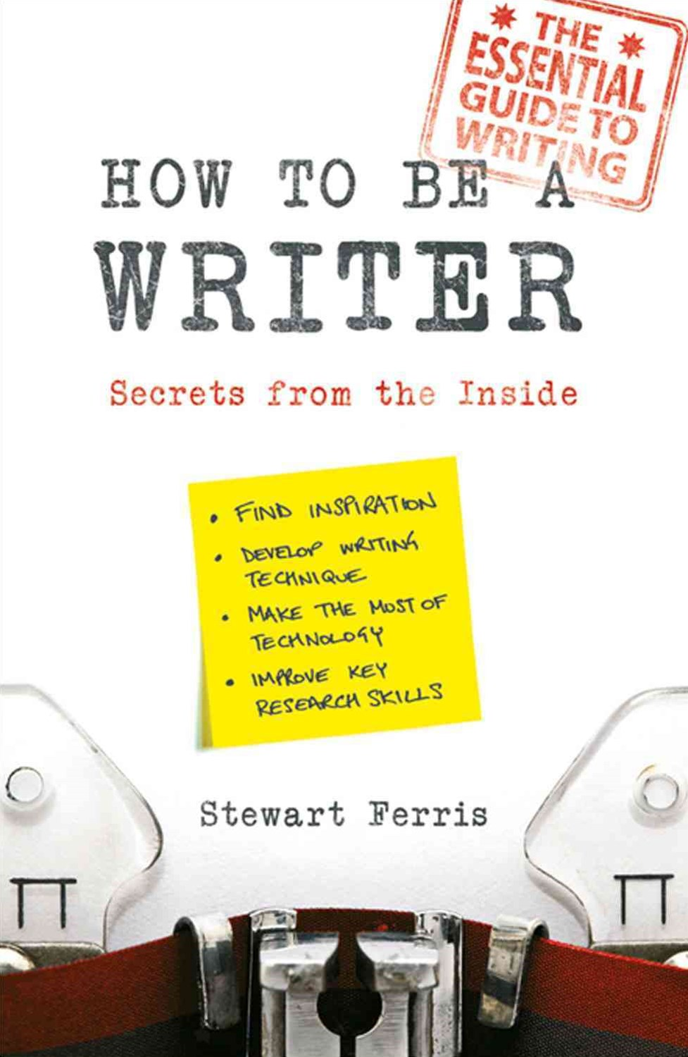 How to be a Writer: Secrets from the Inside