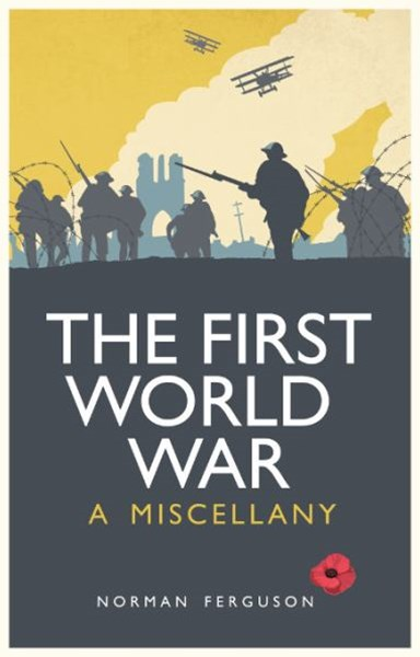 First World War: A Miscellany