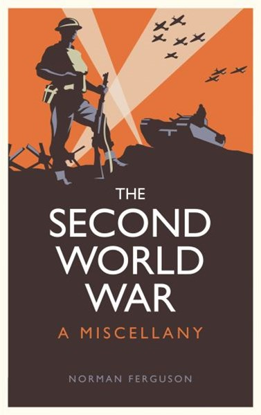 Second World War: A Miscellany