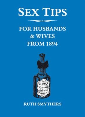 Sex Tips for Husbands and Wives from 1894 (BLUE)