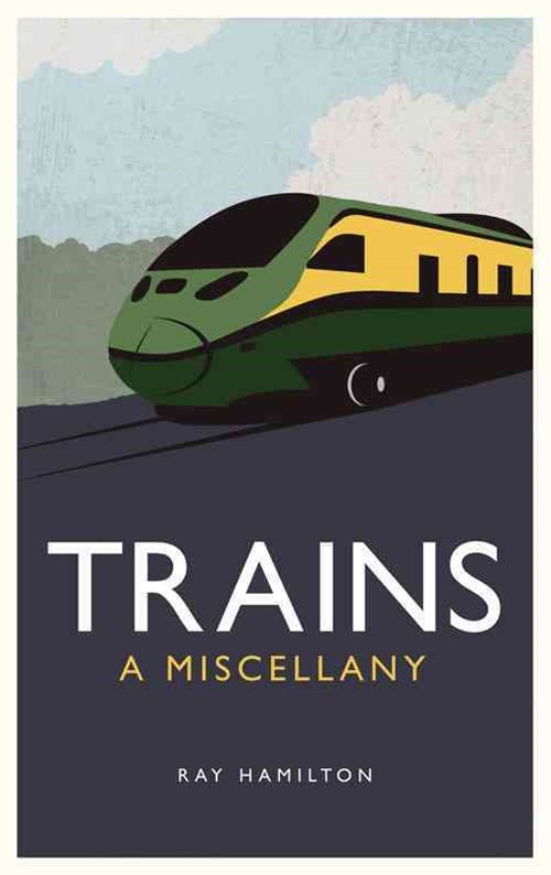 Trains: A Miscellany