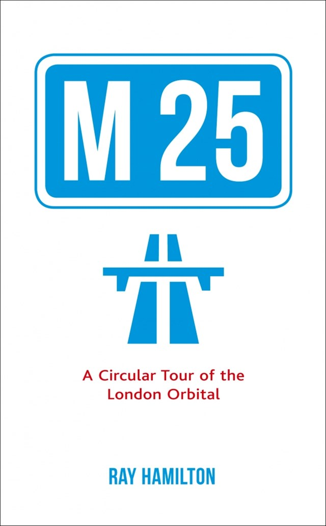 M25: A Circular Tour of the London Orbital