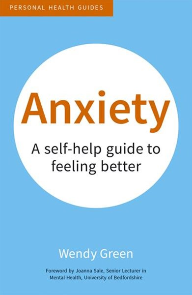Anxiety: A Self-Help Guide to Feeling Better