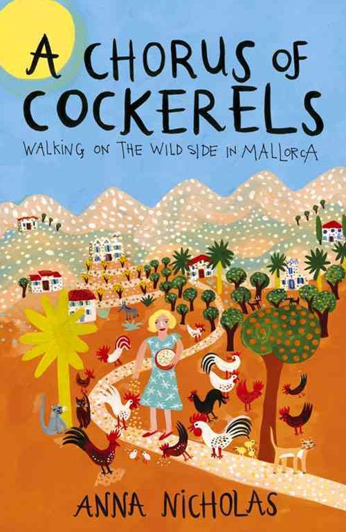 Chorus of Cockerels: Walking on the Wild Side in Mallorca