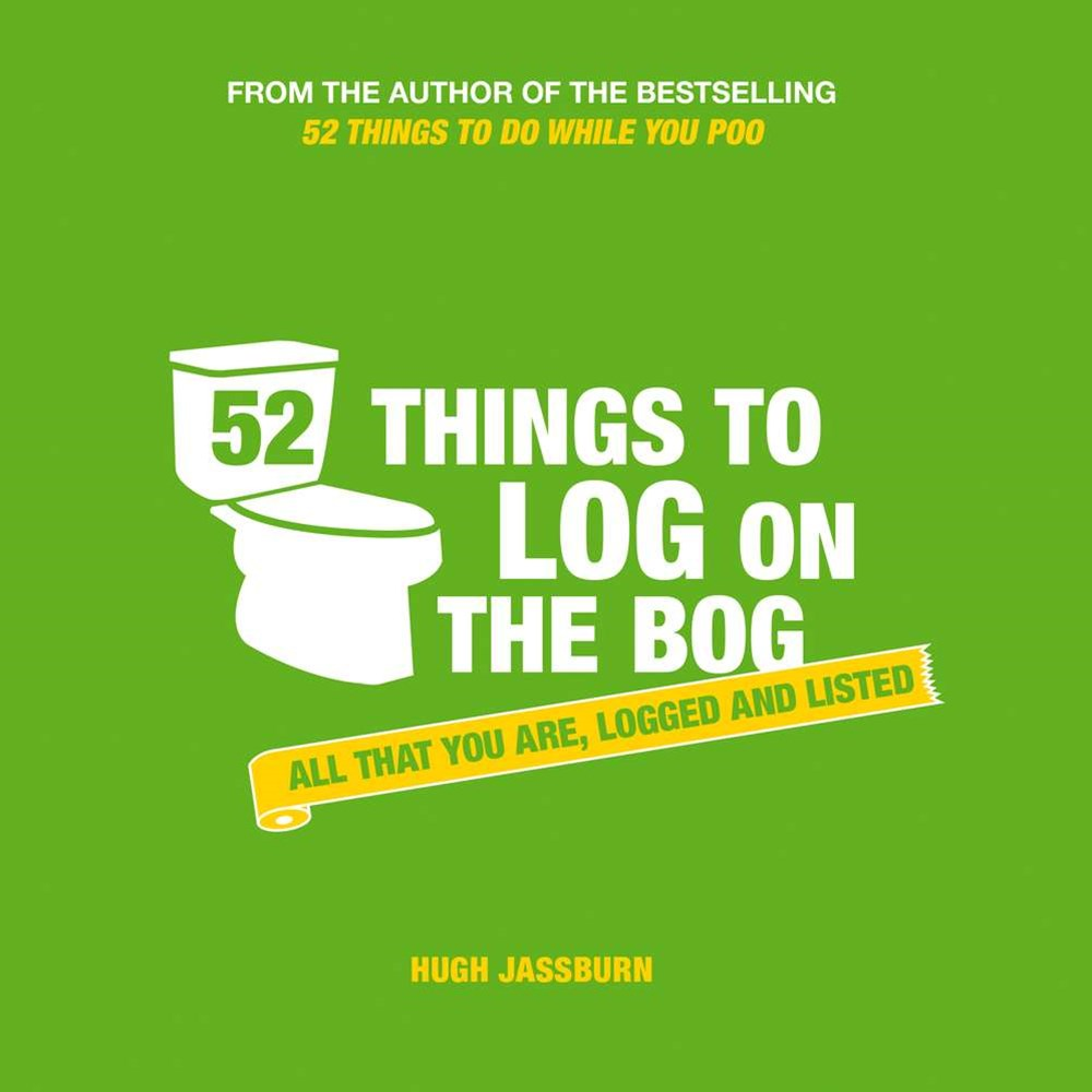 52 Things To Log in the Bog: All that You Are, Logged and Listed