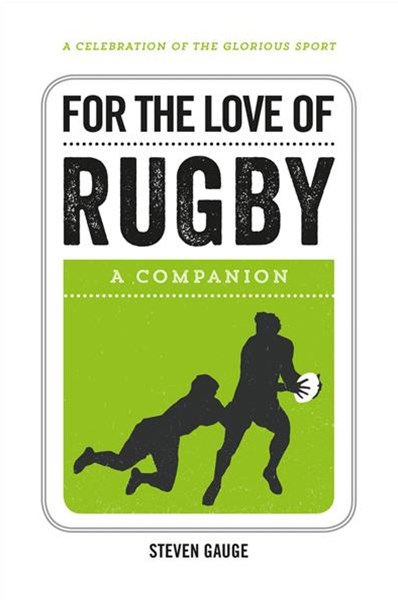 For the Love of Rugby: A Companion