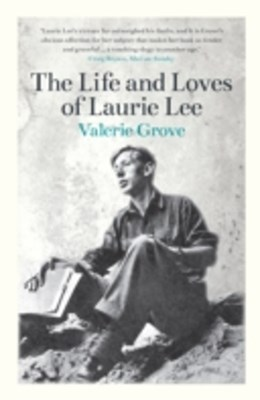 Life and Loves of Laurie Lee