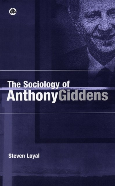 Sociology of Anthony Giddens