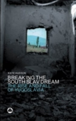 (ebook) Breaking the South Slav Dream