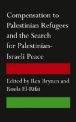Compensation to Palestinian Refugees and the Search for Palestinian-Israeli Peace