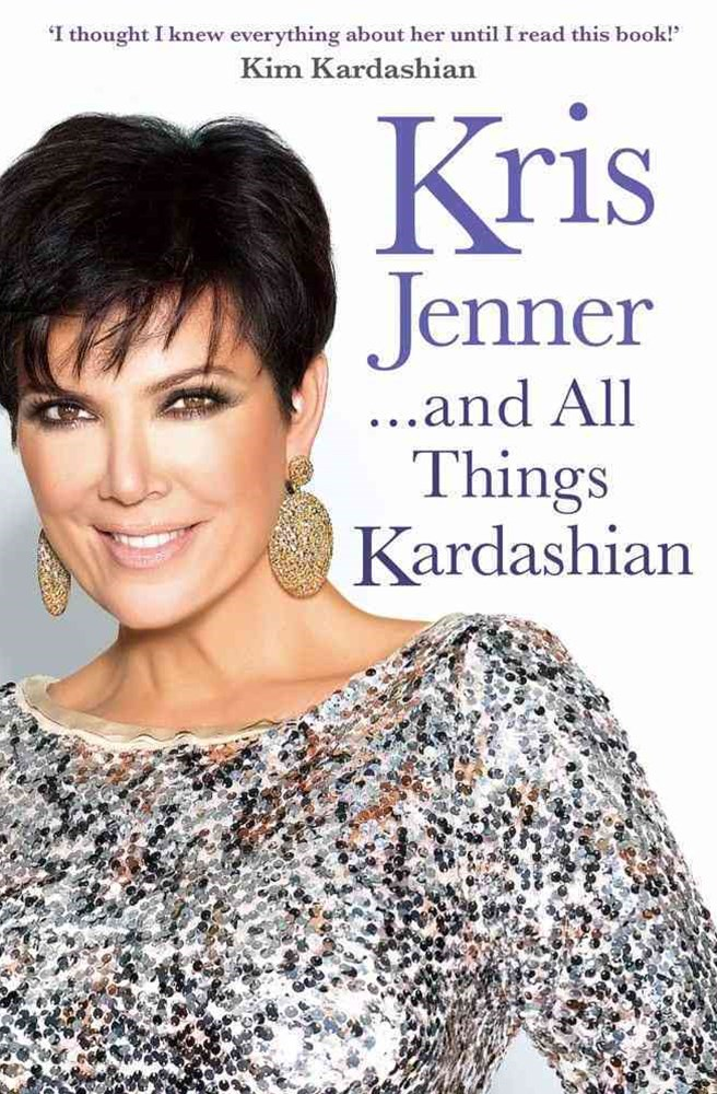Kris Jenner...And All Things Kardashian