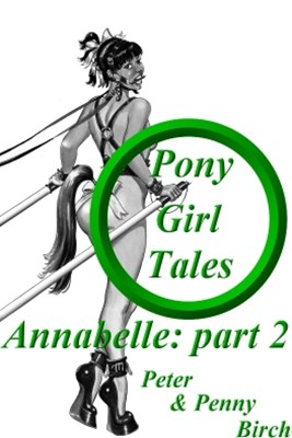 Pony-Girl Tales - Annabelle: Part 2