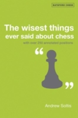 Wisest Things Ever Said About Chess
