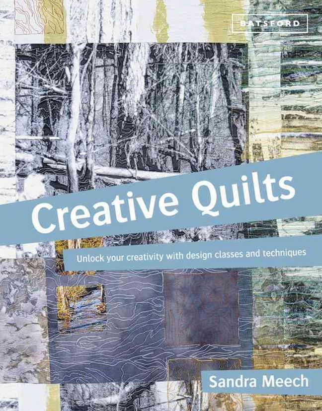Creative Quilts: Unlock your creativity with design classes and