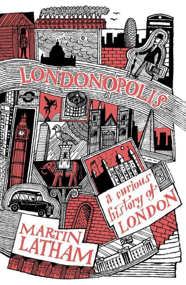 Londonopolis: A Curious History of London