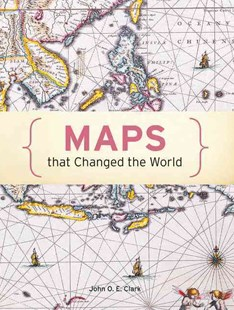 100 Maps that Changed the World by John O E Clark, Jeremy Black (9781849942973) - HardCover - History