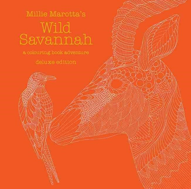 Millie Marotta's Wild Savannah Deluxe Edition: A Colouring Book Adventure