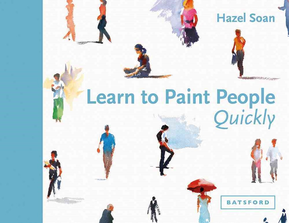Learn to Paint People Quickly: A Practical Step-by-Step Guide to Learning to Paint People in Watercolour and Oils