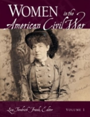 Women in the American Civil War [2 volumes]