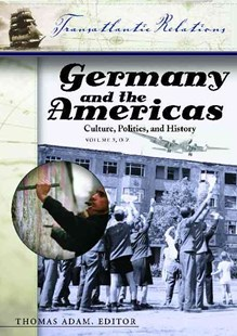 Germany and the Americas by Thomas Adam, Will Kaufman (9781851096282) - HardCover - History