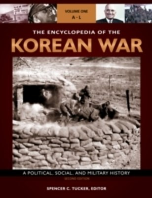 Encyclopedia of the Korean War: A Political, Social, and Military History, 2nd Edition [3 volumes]
